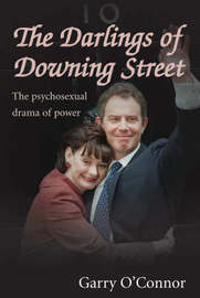 The Darlings of Downing Street by Garry O'Connor image