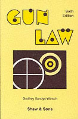 Gun Law by Godfrey Sandys-Winsch