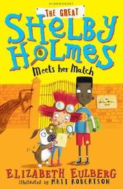 The Great Shelby Holmes Meets Her Match by Elizabeth Eulberg