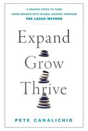 Expand, Grow, Thrive by Pete Canalichio