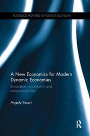 A New Economics for Modern Dynamic Economies by Angelo Fusari