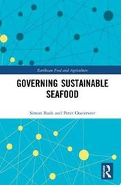 Governing Sustainable Seafood by Peter Oosterveer