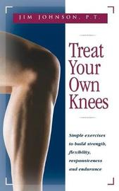 Treat Your Own Knees by Jim Johnson image