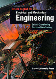 Oxford English for Electrical and Mechanical Engineering: Student's Book by Eric Glendinning