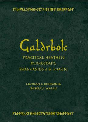 Galdrbok: Practical Heathen Runecraft, Shamanism and Magic by Nathan Johnson image