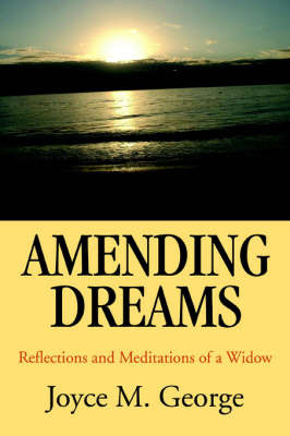 Amending Dreams: Reflections and Meditations of a Widow by Joyce M George image