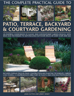 Complete Practical Guide to Patio, Terrace, Backyard and Courtyard Gardening by Joan Clifton image