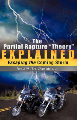 "The Partial Rapture ""Theory"" E X P L A I N E D by J W White, Jr. image"