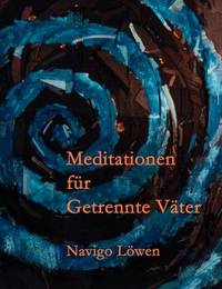 Meditationen Fur Getrennte Vater by Navigo Lwen image