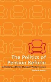 The Politics of Pension Reform by Giuliano Bonoli