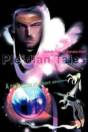 Pleidian Tales: A Collection of Short Stories by Adam Lee D'Amato-Neff image