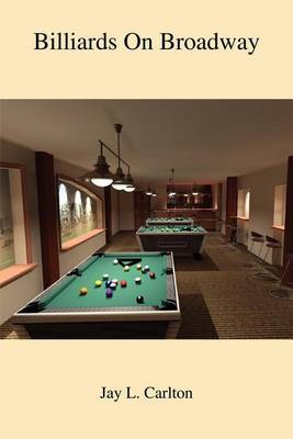 Billiards on Broadway by Jay L. Carlton
