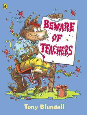 Beware of Teachers by Tony Blundell