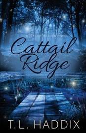 Cattail Ridge by T L Haddix