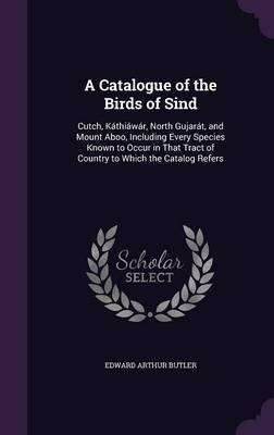 A Catalogue of the Birds of Sind by Edward Arthur Butler