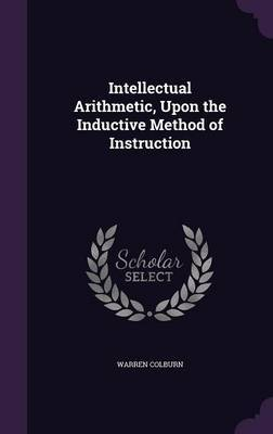 Intellectual Arithmetic, Upon the Inductive Method of Instruction by Warren Colburn image