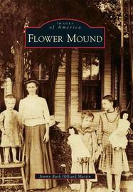 Flower Mound by Jimmy Ruth Hilliard Martin