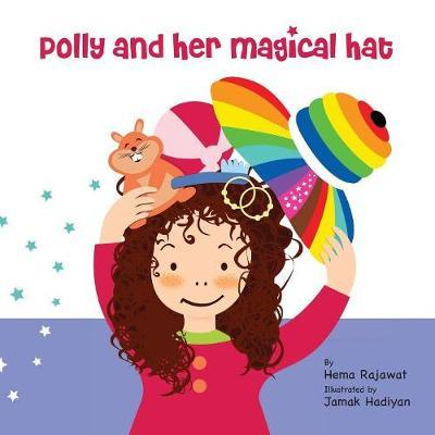 Polly and Her Magical Hat by Hema Rajawat