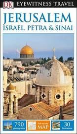 DK Eyewitness Travel Guide Jerusalem, Israel, Petra and Sinai by DK Travel