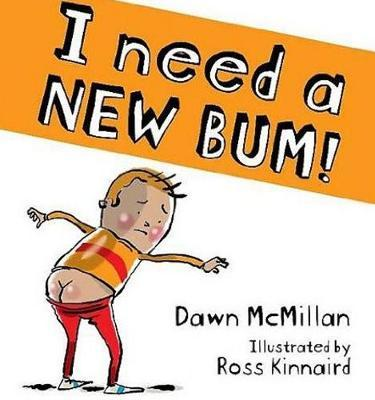I Need a New Bum! by Dawn McMillan image