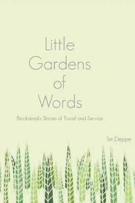 Little Gardens of Words by Tim Deppe
