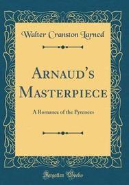 Arnaud's Masterpiece by Walter Cranston Larned