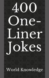 400 One-Liner Jokes by World Knowledge