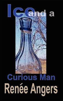 Ice and a Curious Man by Renee Angers image