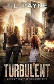 Turbulent by T L Payne