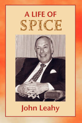 A Life of Spice by John Leahy image
