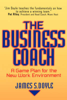 The Business Coach: A Game Plan for the New York Environment by James S. Doyle image
