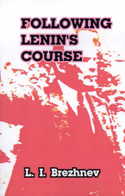 Following Lenin's Course: Speeches and Articles by Leonid Il'ich Brezhnev image
