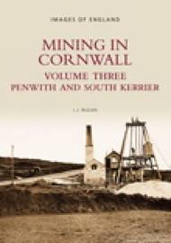Mining in Cornwall Vol 3 by L.J. Bullen