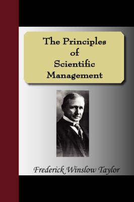 The Principles of Scientific Management by Frederick Winslow Taylor