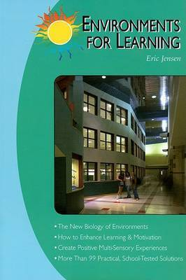 Environments for Learning by Eric P Jensen