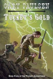 Tucket's Gold by Gary Paulsen