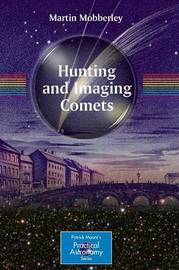 Hunting and Imaging Comets by Martin Mobberley