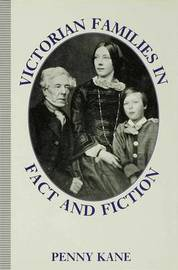 Victorian Families in Fact and Fiction by Penny Kane image