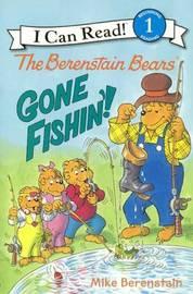 Berenstain Bears: Gone Fishin'! by Mike Berenstain