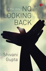 No Looking Back by Shivani Gupta