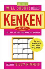 Will Shortz Presents Kenken Easiest, Volume 1 by Tetsuya Miyamoto