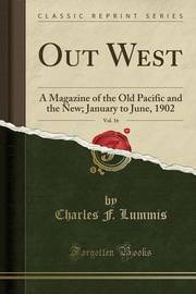 Out West, Vol. 16 by Charles F Lummis