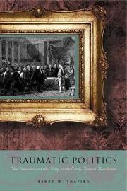 Traumatic Politics by Barry M. Shapiro