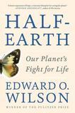 Half-Earth by Edward O. Wilson