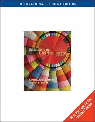 Understanding Generalist Practice by Karen Kirst-Ashman