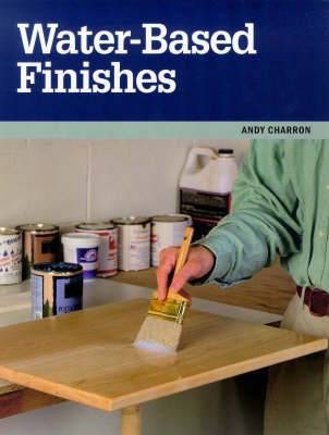 Water-based Finishes by Andy Charron