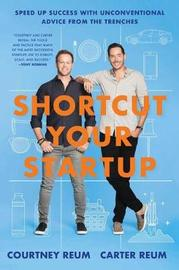 Shortcut Your Startup by Courtney Reum
