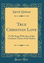 True Christian Love by David Dickson image