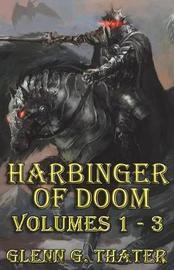 Harbinger of Doom (Volumes 1 - 3) by Glenn G Thater