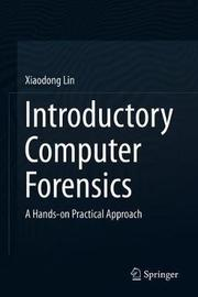 Introductory Computer Forensics by Xiaodong Lin